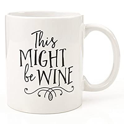 Eitly Might Be Wine Mug, 11 oz by Eitly