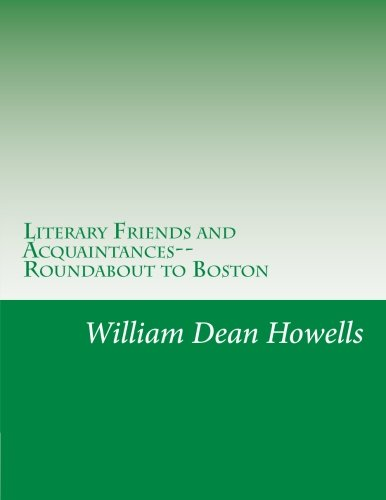 Read Online Literary Friends and Acquaintances--Roundabout to Boston pdf epub