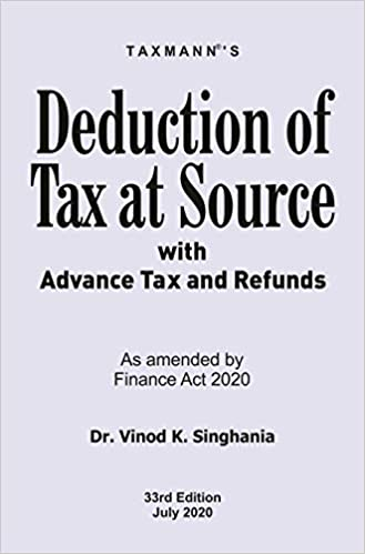 Taxmann's Deduction of Tax at Source with Advance Tax and Refunds-As Amended By Finance Act 2020