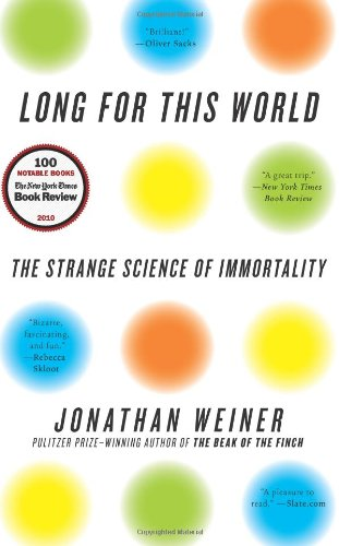 Long for This World: The Strange Science of Immortality PDF
