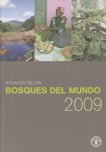 Descargar Libro Situacion De Los Bosques Del Mundo 2009 Food And Agriculture Organization Of The