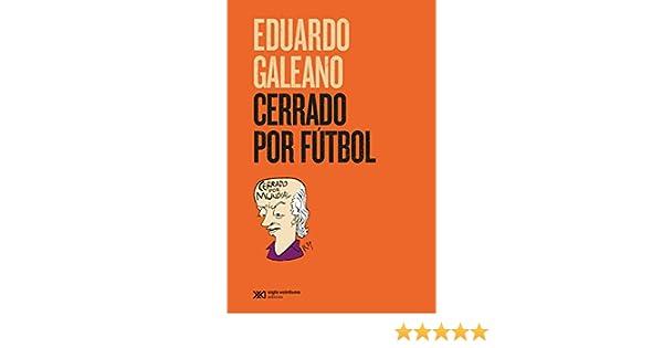 Cerrado por fútbol: Cerrado por mundial (La creación literaria) (Spanish Edition)