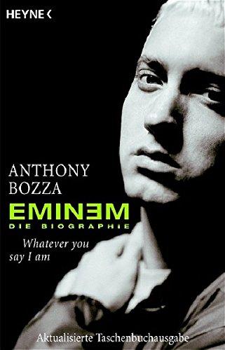 eminem-whatever-you-say-i-am-die-biographie
