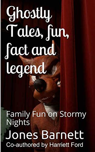 Ghostly Tales, Fun, Fact and Llegend: Family Fun on Stormy Nights