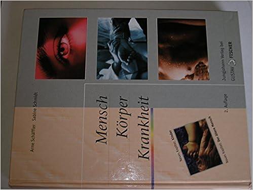 Mensch, Körper, Krankheit / Anatomie, Physiologie, Krankheitsbilder ...