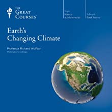 Earth's Changing Climate Lecture by  The Great Courses Narrated by Professor Richard Wolfson