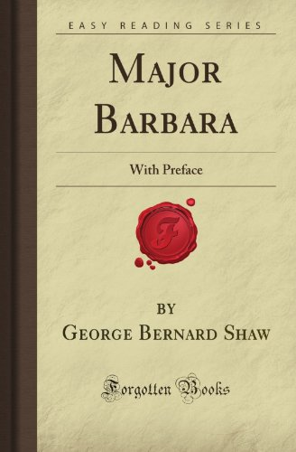 Major Barbara: With Preface (Forgotten Books)