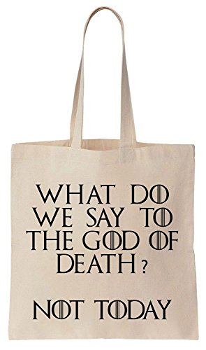 What Do We Say To The God Of Death? Not Today Quote Sacchetto di cotone tela di canapa