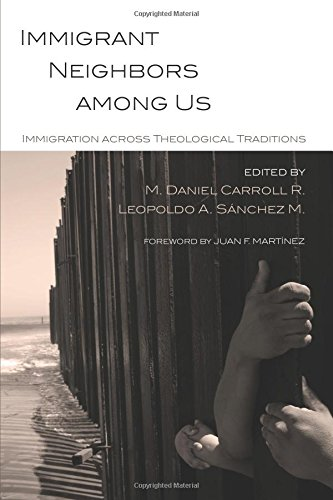 Download Immigrant Neighbors among Us: Immigration across Theological Traditions ebook