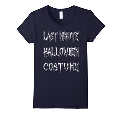 Womens Last Minute Halloween Costume T-Shirt Funny Halloween Party Large Navy