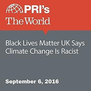 Black Lives Matter UK Says Climate Change Is Racist