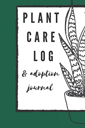 Plant Care Log & Adoption Journal: A Fun Interactive Way to Record and Organize Indoor Houseplant Collections - Names, Dates, Care, Coloring Pages