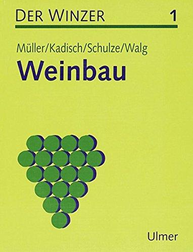 Der Winzer. Lehr- und Arbeitsbuch: Der Winzer, 2 Bde., Bd.1, Weinbau
