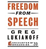 [(Freedom from Speech)] [Author: Greg Lukianoff] published on (September, 2014)