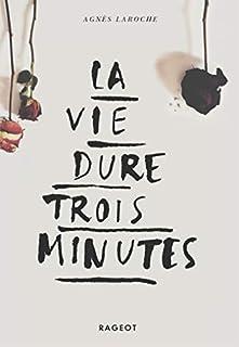 La vie dure trois minutes, Laroche, Agnès