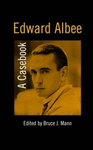 Edward Albee: A Casebook (Casebooks on Modern Dramatists)