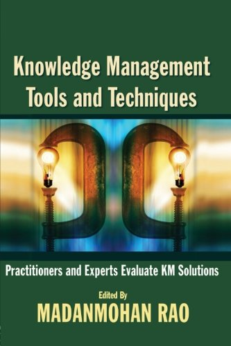 Knowledge Management Tools and Techniques: Practitioners...