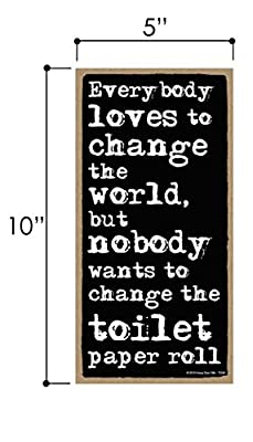 Honey Dew Gifts Everybody Loves to Change The World Sign - 5 x 10 inch Hanging Funny Bathroom Signs, Wall Art, Decorative Wood Sign, Bathroom Decor