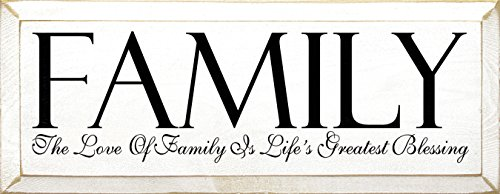 Sawdust City Wooden Sign - Family - The love of family is life's greatest blessing. (Cottage White) (Wall Plaque Cottage)