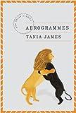 Aerogrammes, Tania James, 0307268918