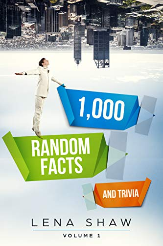 1000 Random Facts And Trivia, Volume 1 (Interesting Trivia and Funny Facts)