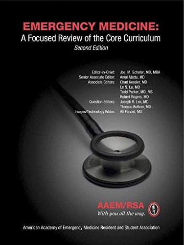 Emergency Medicine: A Focused Review of the Core Curriculum, Second Edition (Emergency Medicine Review Preparing For The Boards)