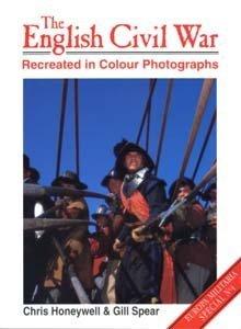 The English Civil War Recreated in Colour Photographs (Europa Militaria)