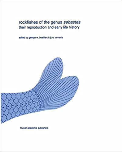 Rockfishes of the genus Sebastes: Their Reproduction And Early Life History (Developments In Environmental Biology Of Fishes)
