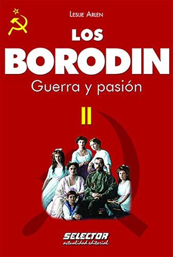 Los Borodin II. Guerra y Pasion