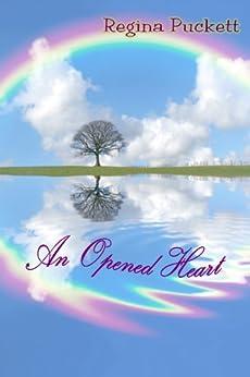An Opened Heart by [Puckett, Regina]