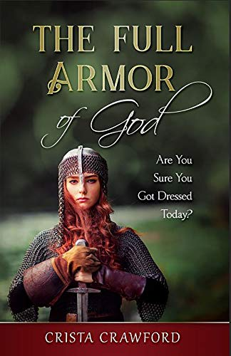 The Full Armor of God: Are You Sure You Got Dressed ()