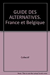 GUIDE DES ALTERNATIVES. France et Belgique