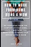 How to work from home being a mom