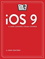 iOS 9: A Take Control Crash Course Front Cover