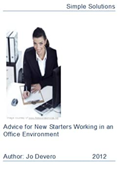 Advice for New Starters Working in an Office Environment by [Devero, Jo]