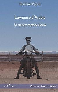 Lawrence d'Arabie : un mystère en pleine lumière, Duprat, Roselyne