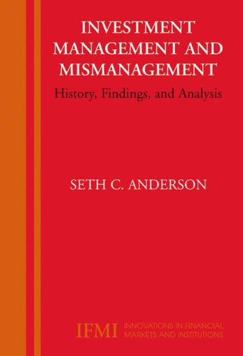 Investment Management And Mismanagement  History  Findings  And Analysis  Innovations In Financial Markets And Institutions