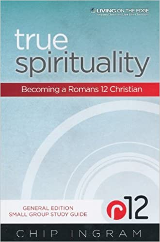 Book Small Group Study Guide For True Spirituality General Edition By: Chip Ingram - Living On The Edge 2013