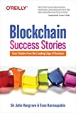 Blockchain Success Stories: Case Studies from the Leading Edge of Business