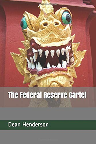 The Federal Reserve Cartel: Dean Henderson: 9781495917783 ...