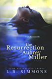 The Resurrection of Aubrey Miller (Chosen Paths Book 1)