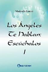 Los Angeles te hablan: Escuchalos (Volume 1) (Spanish Edition) Paperback