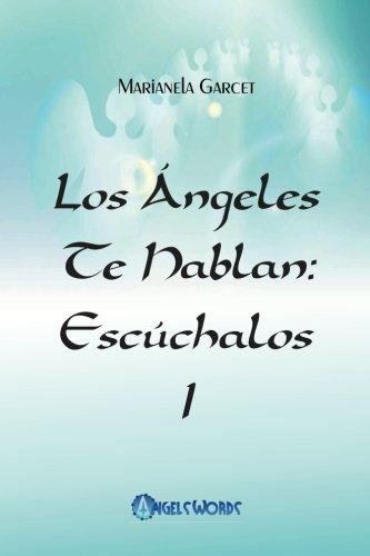 Los Angeles te hablan: Escuchalos (Volume 1) (Spanish Edition) [Marianela Garcet] (Tapa Blanda)