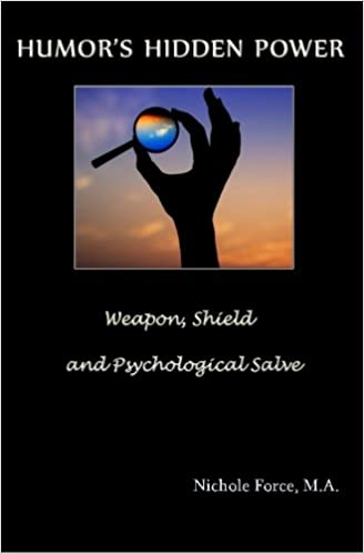 Humor's Hidden Power: Weapon, Shield and Psychological Salve ...