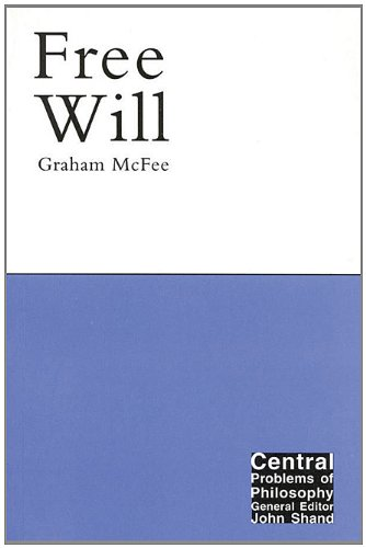 Read Online Free Will (Central Problems of Philosophy) pdf epub