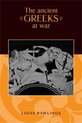 The Ancient Greeks at War