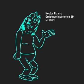 Hector Pizarro - Quilombo In America EP