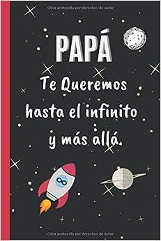 Papá, Te Queremos Hasta El Infinito Y Más Allá: Cuaderno 6