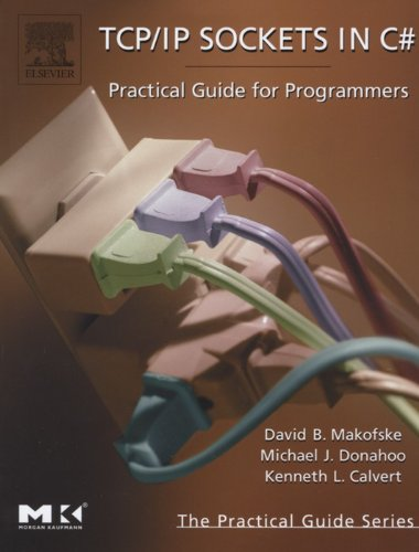 TCP/IP Sockets in C#: Practical Guide for Programmers (The Practical Guides) Epub