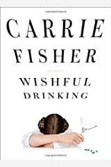 Wishful Drinking by Fisher, Carrie (2009) Paperback Paperback